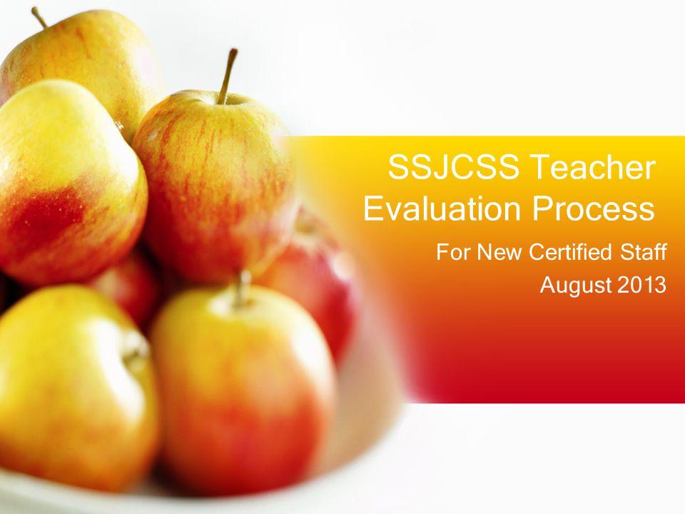 SSJCSS Teacher Evaluation Process For New Certified Staff August 2013