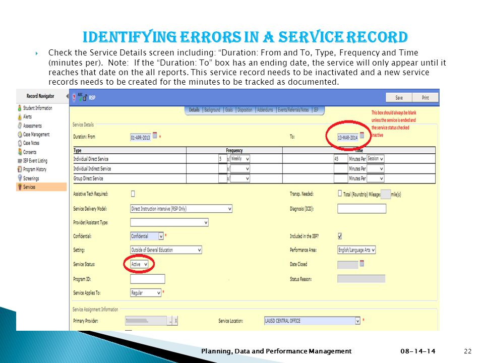 Identifying errors in a Service Record  Check the Service Details screen including: Duration: From and To, Type, Frequency and Time (minutes per).