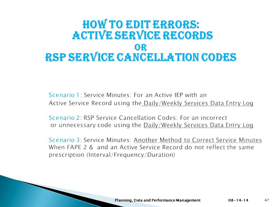 How to Edit ERRORS: Active Service RECORDS or RSP SERVICE cancellation codes 08-14-14 Planning, Data and Performance Management47