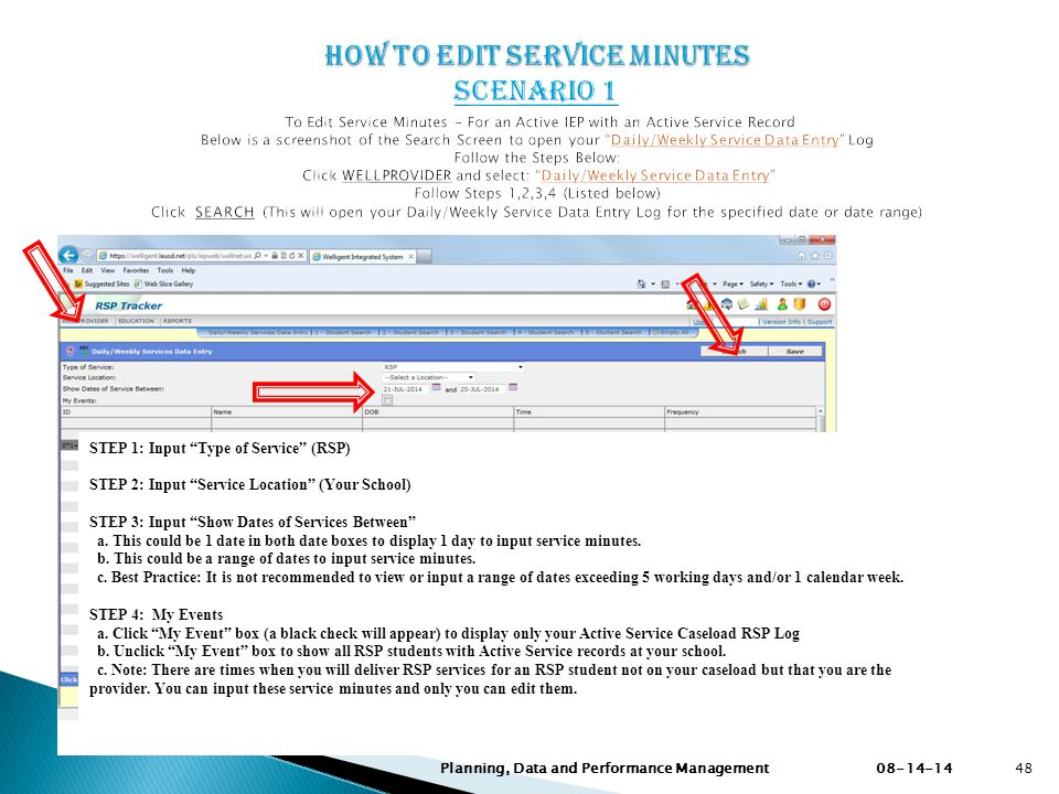 08-14-14 Planning, Data and Performance Management Steps 1-4 STEP 1: Input Type of Service (RSP) STEP 2: Input Service Location (Your School) STEP 3: Input Show Dates of Services Between a.