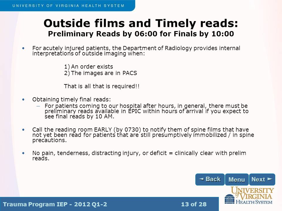 Trauma Program IEP - 2012 Q1-2 13 of 28 Next ► Next ► ◄ Back ◄ Back Menu Outside films and Timely reads: Preliminary Reads by 06:00 for Finals by 10:0