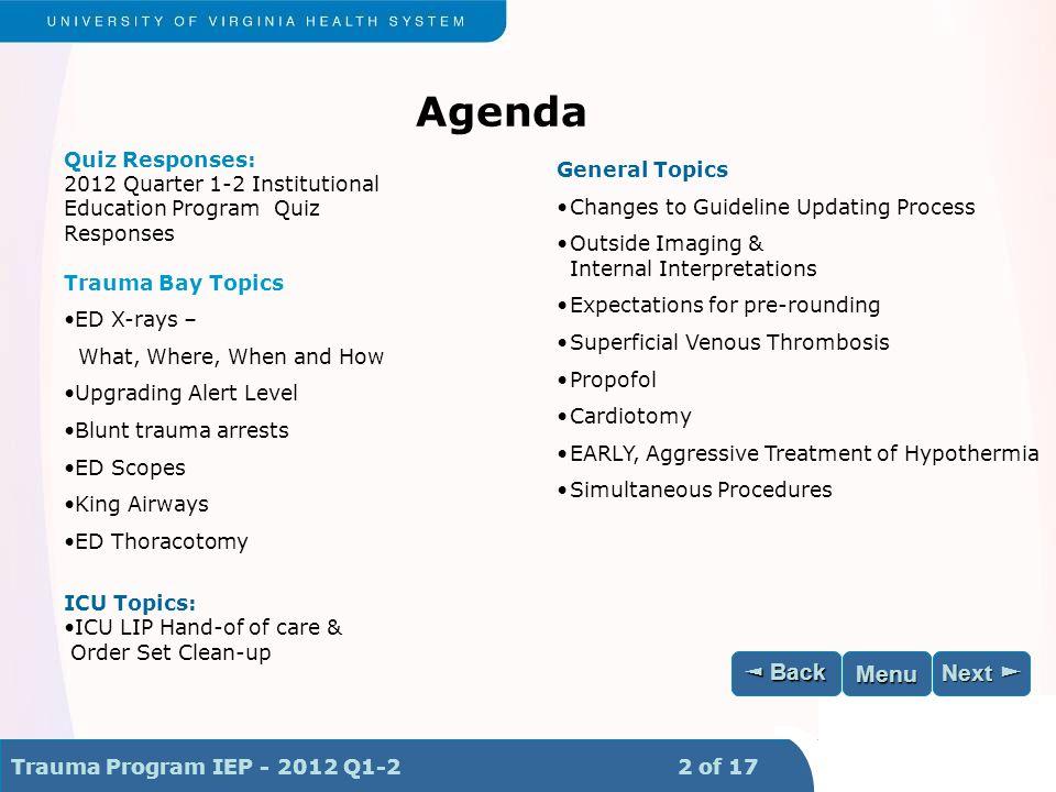 Trauma Program IEP - 2012 Q1-2 2 of 28 Next ► Next ► ◄ Back ◄ Back Menu Agenda Quiz Responses: 2012 Quarter 1-2 Institutional Education Program Quiz R