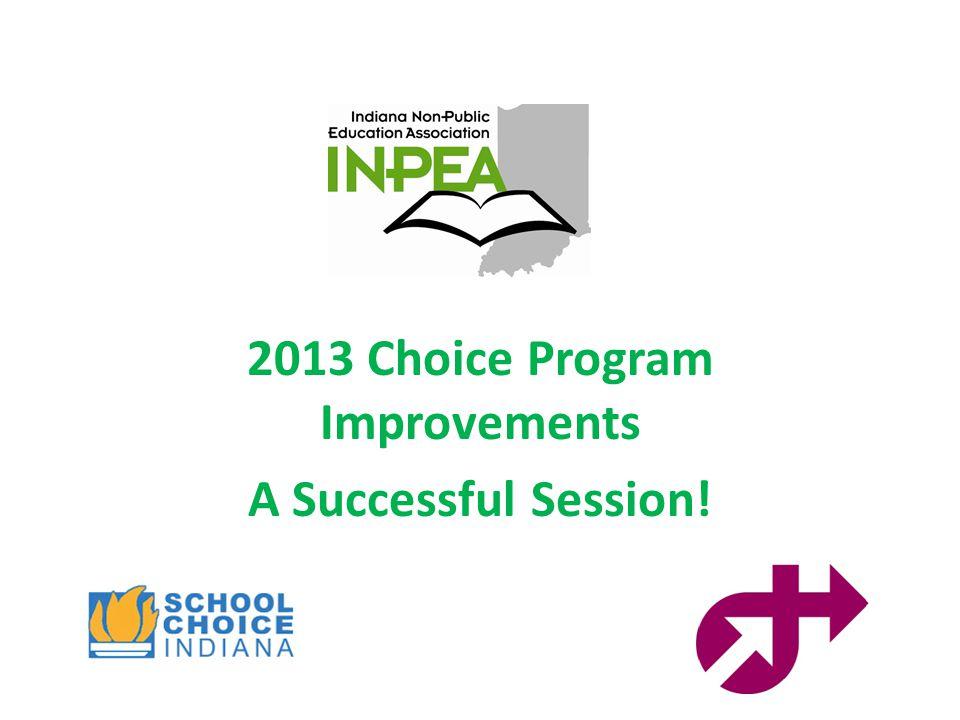 2013 Choice Program Improvements A Successful Session!