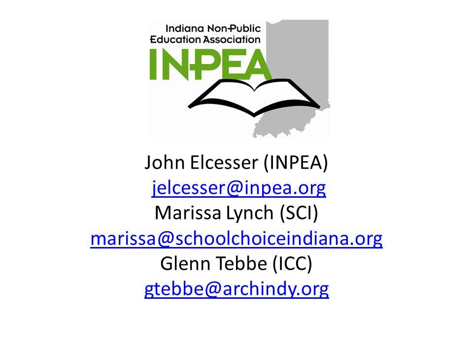 John Elcesser (INPEA) jelcesser@inpea.org Marissa Lynch (SCI) marissa@schoolchoiceindiana.org Glenn Tebbe (ICC) gtebbe@archindy.orgjelcesser@inpea.org