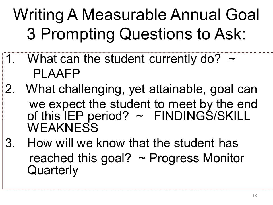 18 1.What can the student currently do. ~ PLAAFP 2.