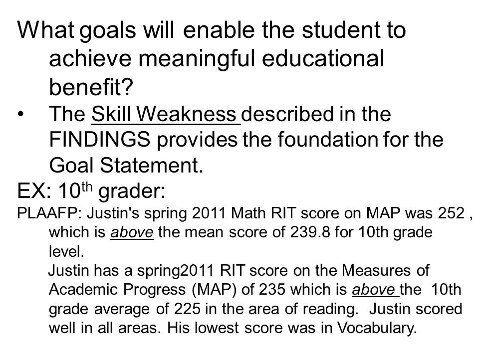 QUESTION…….. Does Justin (10 th gr) NEED an ACADEMIC FINDING listed on his IEP??