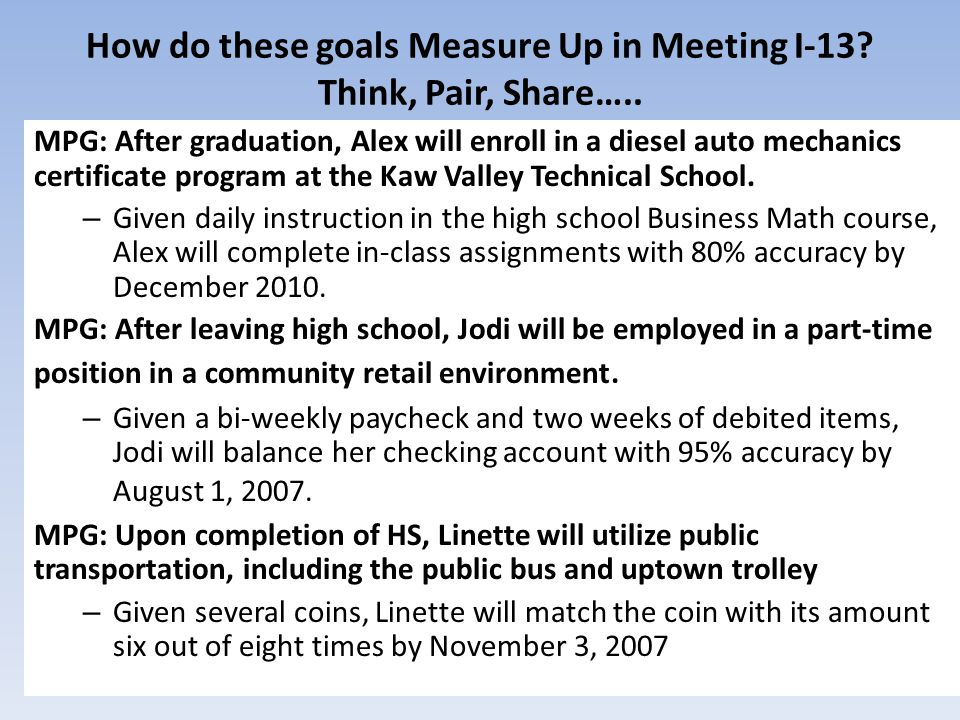 How do these goals Measure Up in Meeting I-13. Think, Pair, Share…..