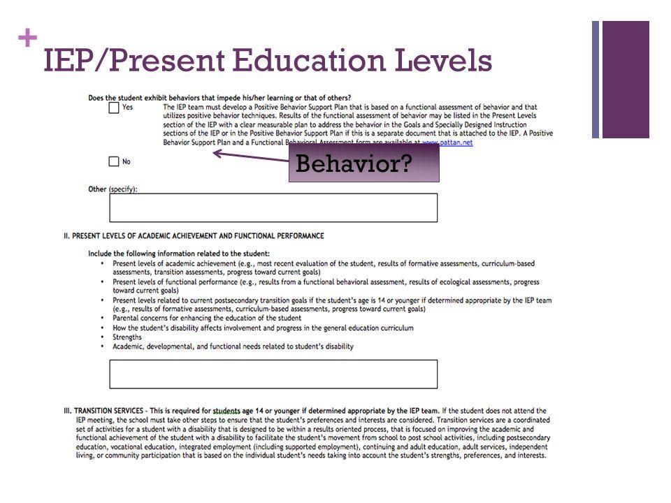 + IEP/Present Education Levels Behavior?