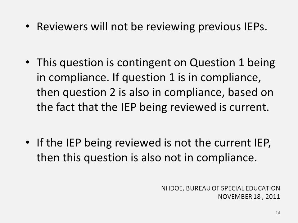 Reviewers will not be reviewing previous IEPs.