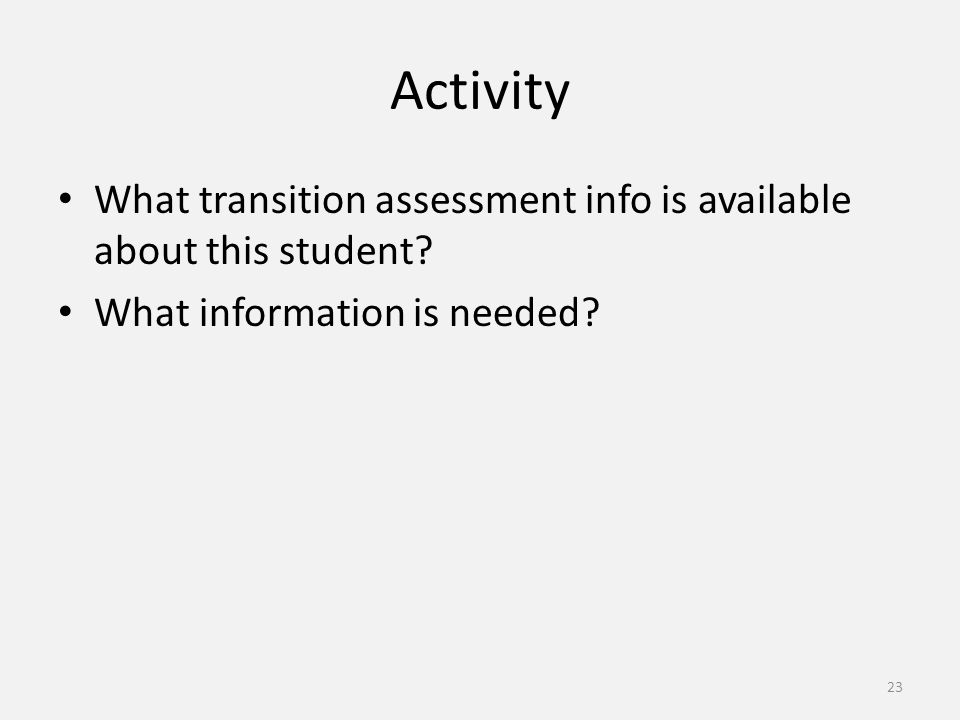Activity What transition assessment info is available about this student.