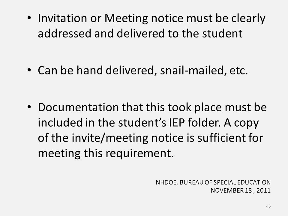 Invitation or Meeting notice must be clearly addressed and delivered to the student Can be hand delivered, snail-mailed, etc.