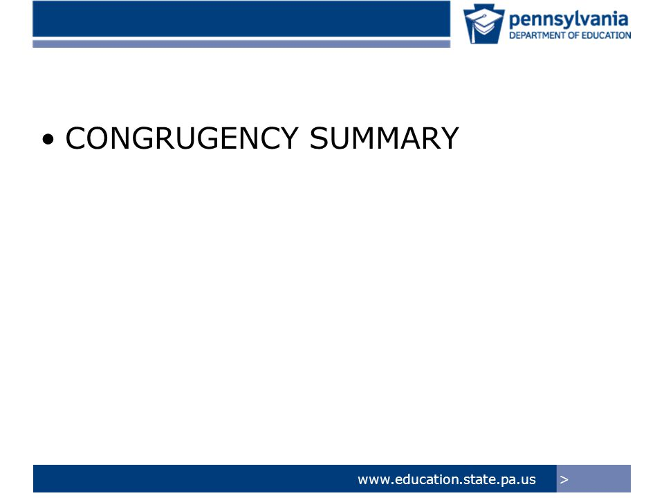 >www.education.state.pa.us CONGRUGENCY SUMMARY