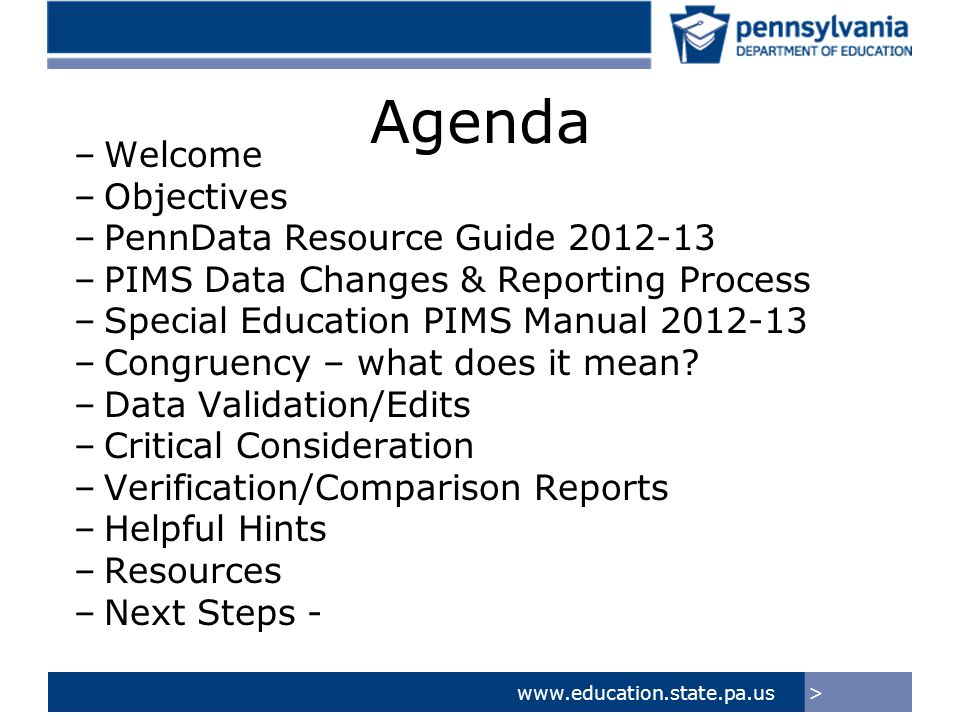 >www.education.state.pa.us IU Role & Responsibilities IU Special Education Data Managers will remain involved in the Data Submission/Verification for Special Education Reporting including: –Collect Special Ed Data from LEAs –Review for duplicates across IU Region –Review for errors and edit checks –Problem solve issues within LEA submissions –Maintain Superintendent/Special Ed Director Sign-off of Data Accuracy –Prepare Special Ed Snapshot file for LEA for PIMS Upload –Work with LEAs to review Congruency –Work with State Data Manager as liaison for Special Education Data related issues and information dissemination