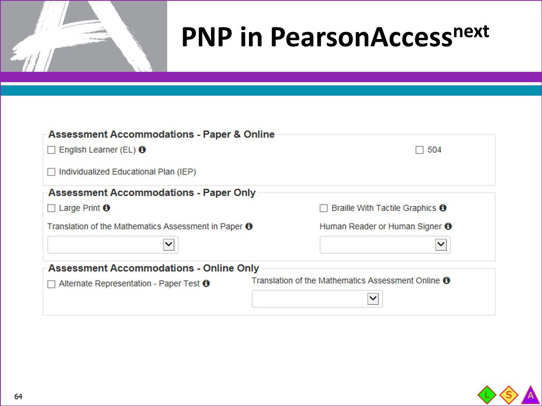 PNP in PearsonAccess next 64