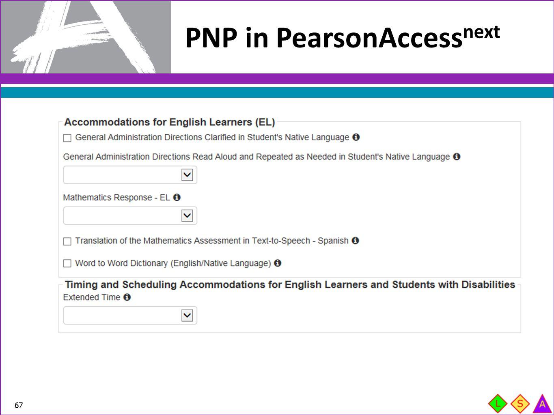 PNP in PearsonAccess next 67