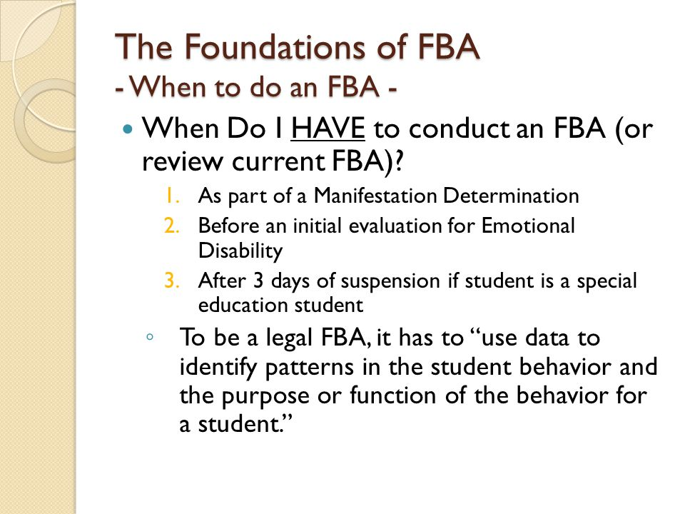 The Foundations of FBA - When to do an FBA - When should I ALWAYS have a current FBA.