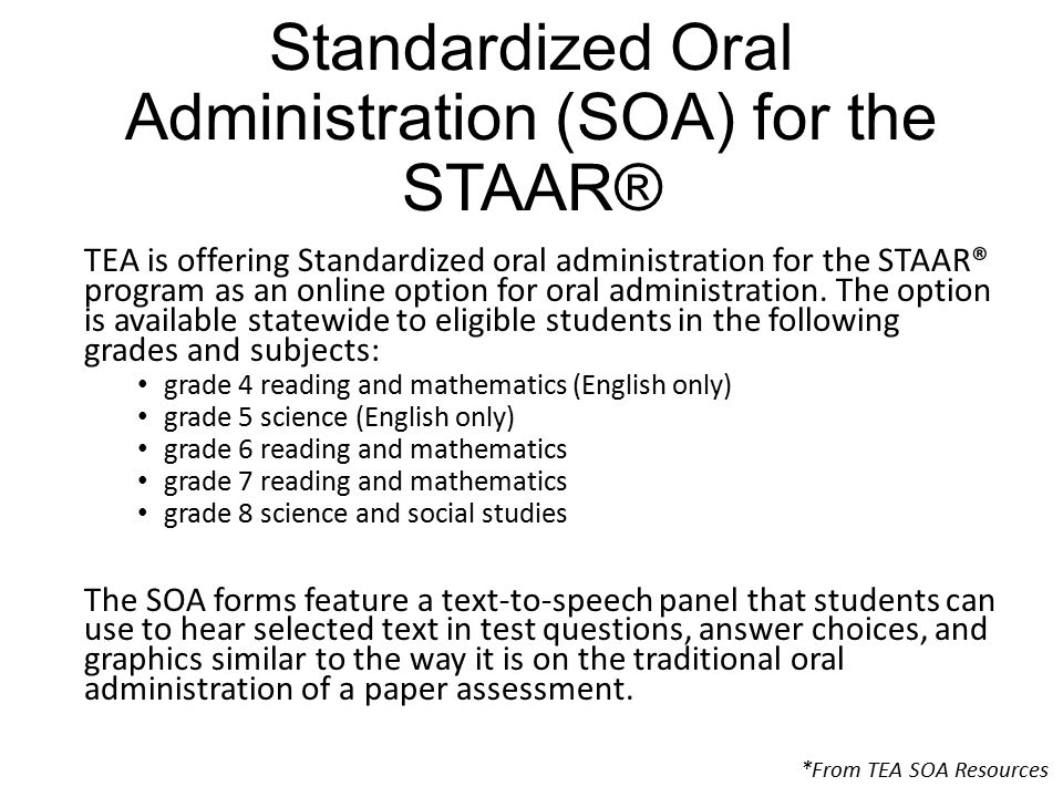 Standardized Oral Administration (SOA) for the STAAR® TEA is offering Standardized oral administration for the STAAR® program as an online option for oral administration.