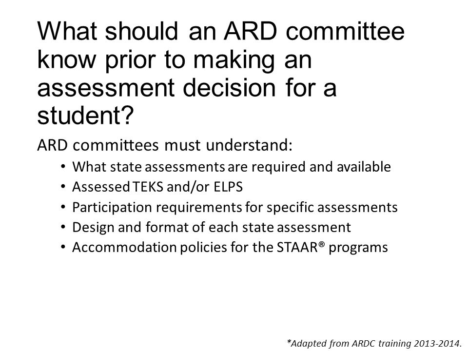 What should an ARD committee know prior to making an assessment decision for a student.