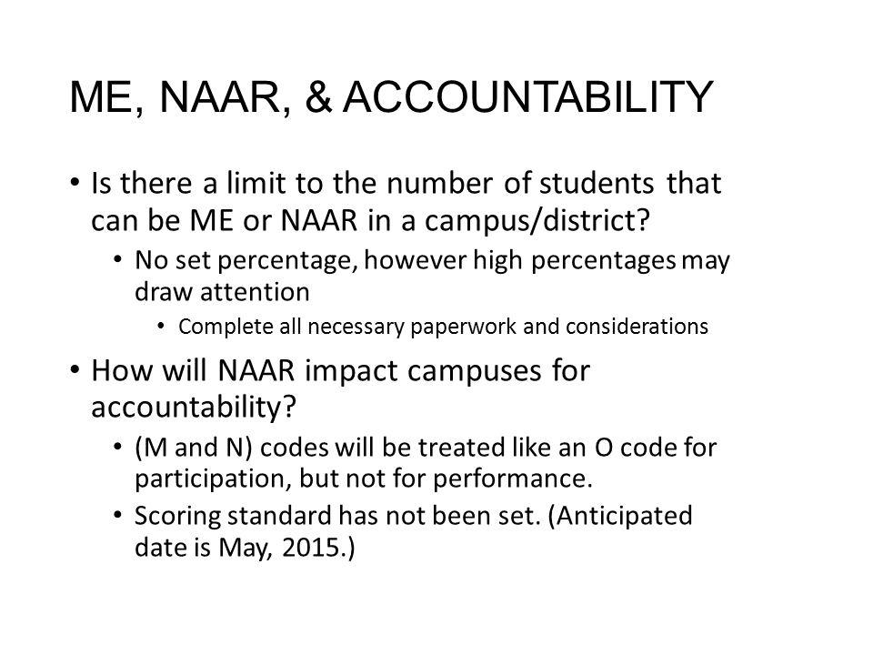 ME, NAAR, & ACCOUNTABILITY Is there a limit to the number of students that can be ME or NAAR in a campus/district.