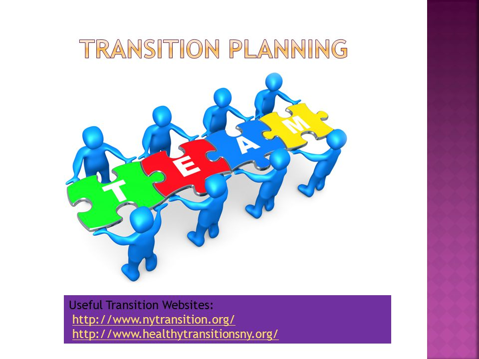 Useful Transition Websites: http://www.nytransition.org/http://www.nytransition.org/ http://www.healthytransitionsny.org/