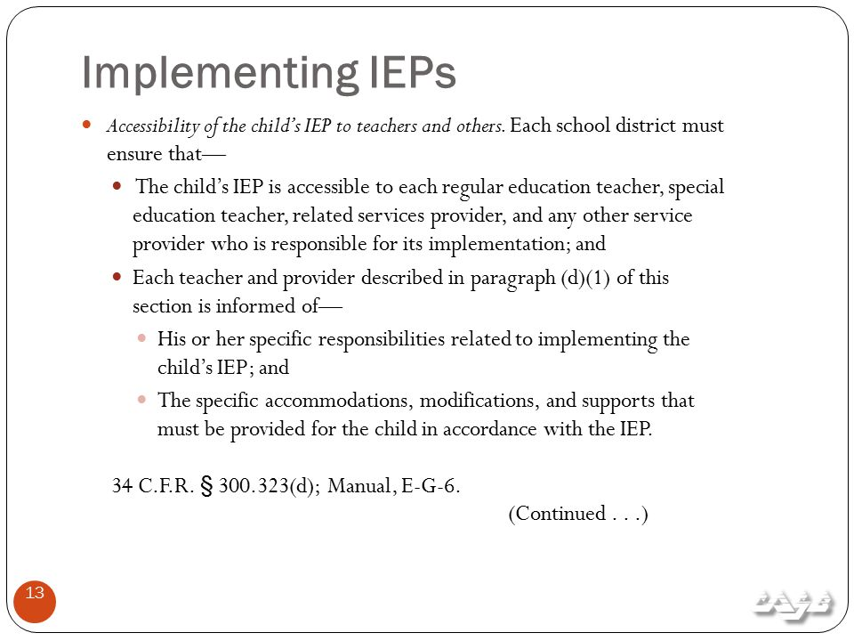 Implementing IEPs Accessibility of the child's IEP to teachers and others.