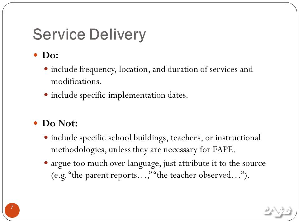 Service Delivery Do: include frequency, location, and duration of services and modifications.