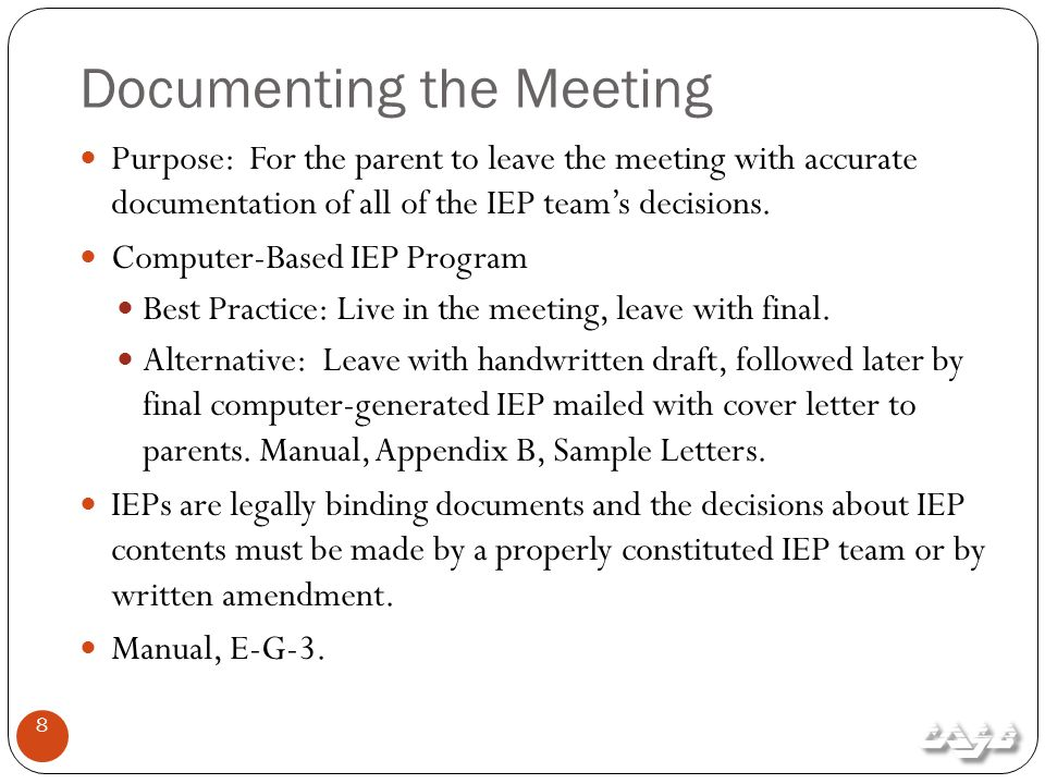 Documenting the Meeting Purpose: For the parent to leave the meeting with accurate documentation of all of the IEP team's decisions.