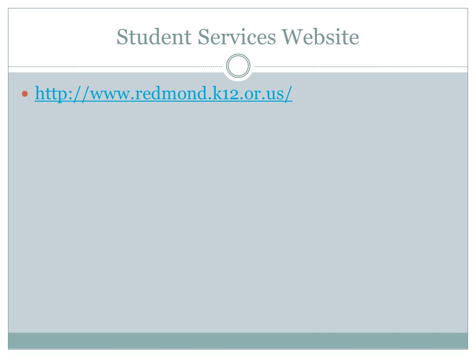 Student Services Website http://www.redmond.k12.or.us/