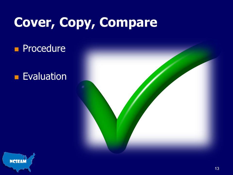 Cover, Copy, Compare Procedure Evaluation 13