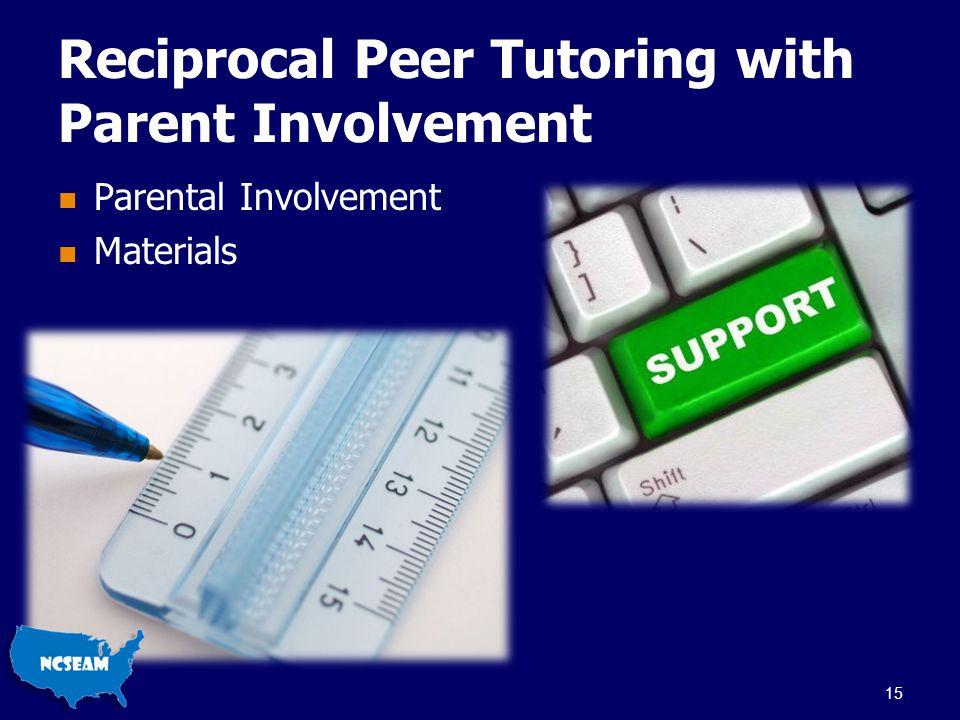Reciprocal Peer Tutoring with Parent Involvement Parental Involvement Materials 15
