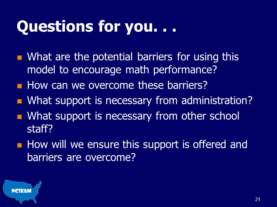 Questions for you... What are the potential barriers for using this model to encourage math performance? How can we overcome these barriers? What supp