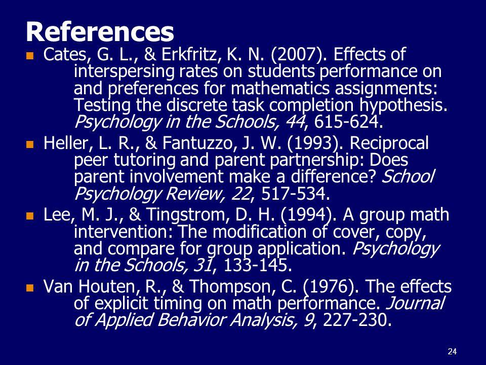 References Cates, G. L., & Erkfritz, K. N. (2007).