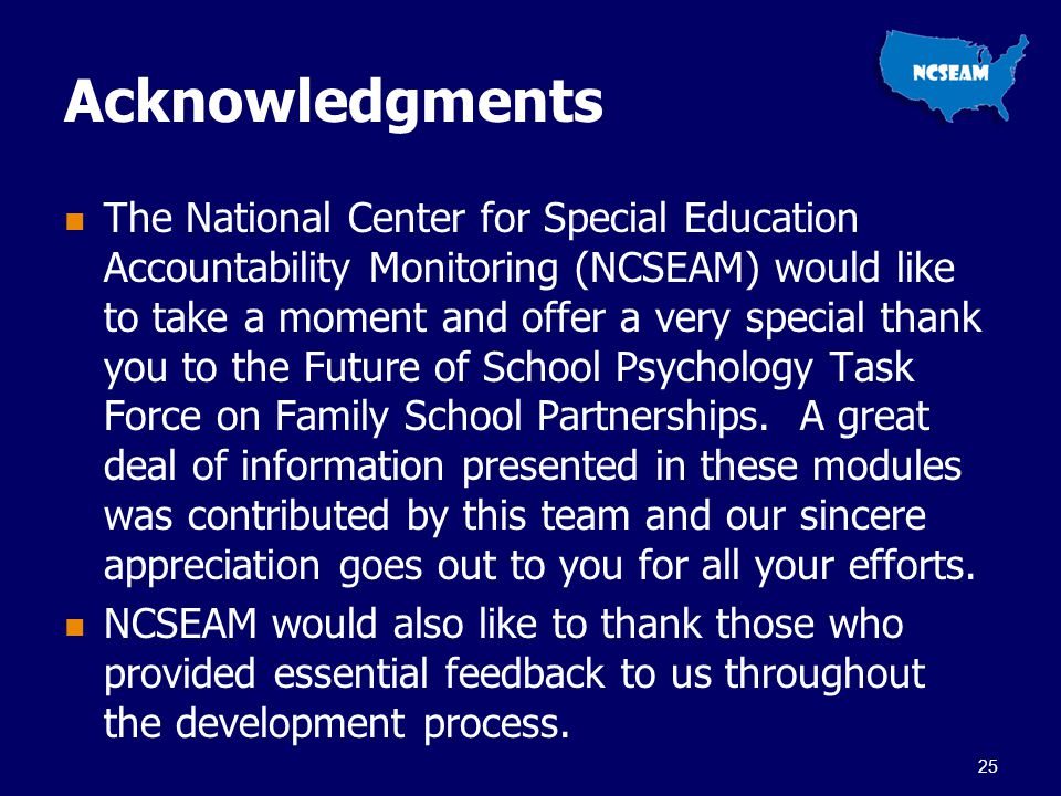 Acknowledgments The National Center for Special Education Accountability Monitoring (NCSEAM) would like to take a moment and offer a very special than