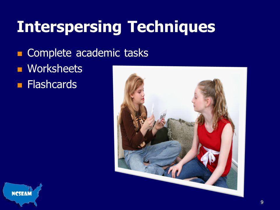 Interspersing Techniques Complete academic tasks Worksheets Flashcards 9