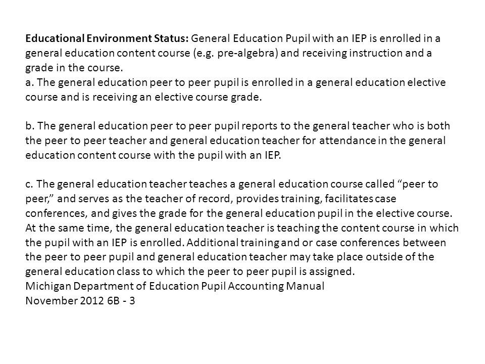 Educational Environment Status: General Education Pupil with an IEP is enrolled in a general education content course (e.g.