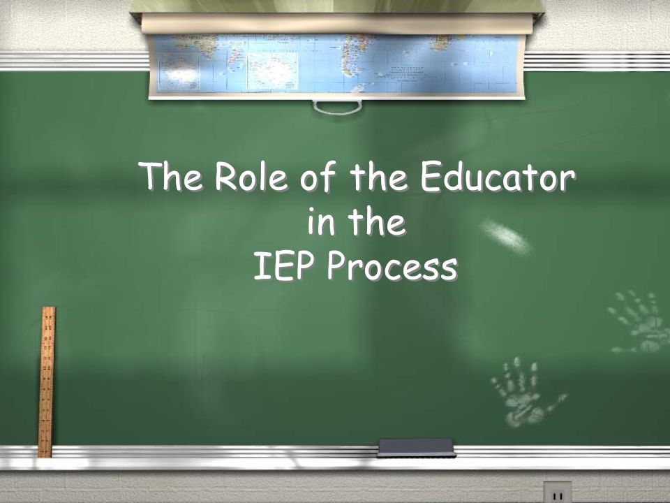 The Role of the Educator in the IEP Process