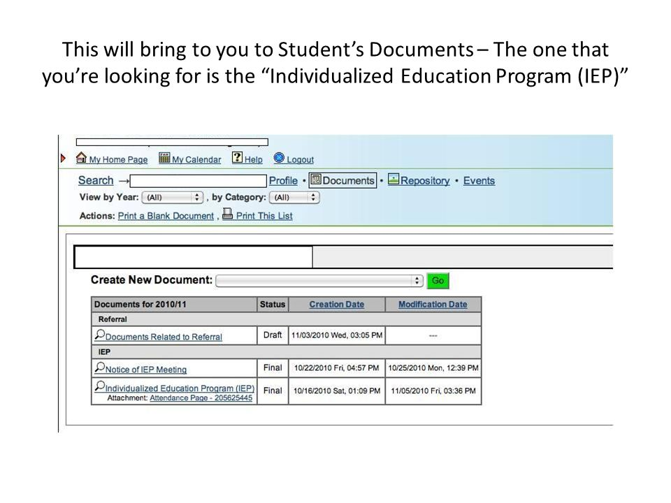 """This will bring to you to Student's Documents – The one that you're looking for is the """"Individualized Education Program (IEP)"""""""