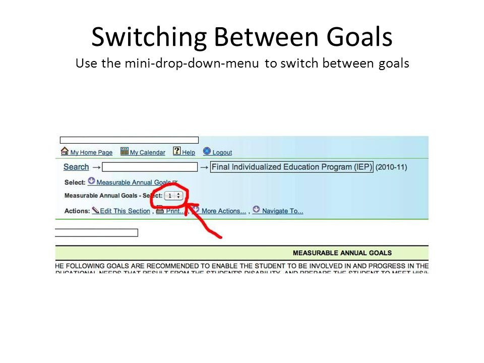 Switching Between Goals Use the mini-drop-down-menu to switch between goals