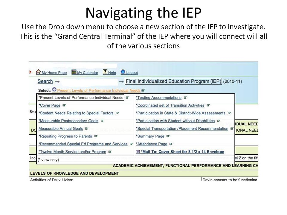 """Navigating the IEP Use the Drop down menu to choose a new section of the IEP to investigate. This is the """"Grand Central Terminal"""" of the IEP where you"""
