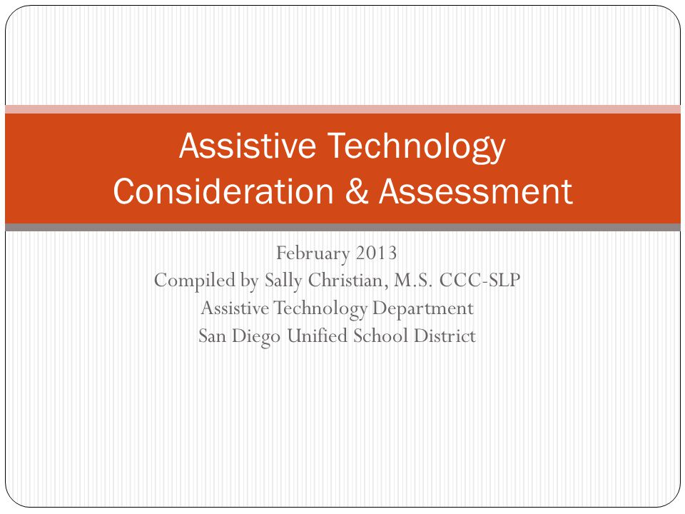 AT Documentation in the IEP Typically in Special Factors portion of IEP Check the box for Assistive Technology AT described with general statements - NOT the names of specific equipment (this is likely noted elsewhere, like in evaluation documents) E.g., Static display voice-output communication aid with an array of 9 buttons. E.g., text to speech software