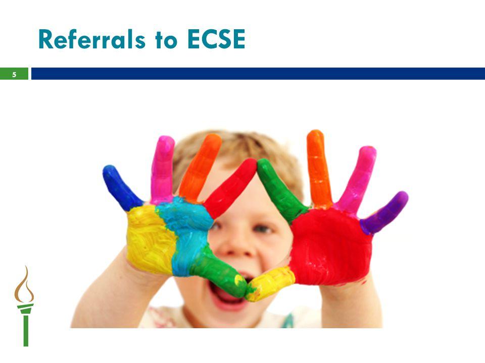 5 Referrals to ECSE