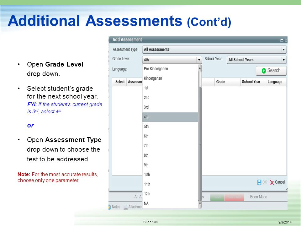 9/9/2014 Slide 108 Additional Assessments (Cont'd) Open Grade Level drop down.