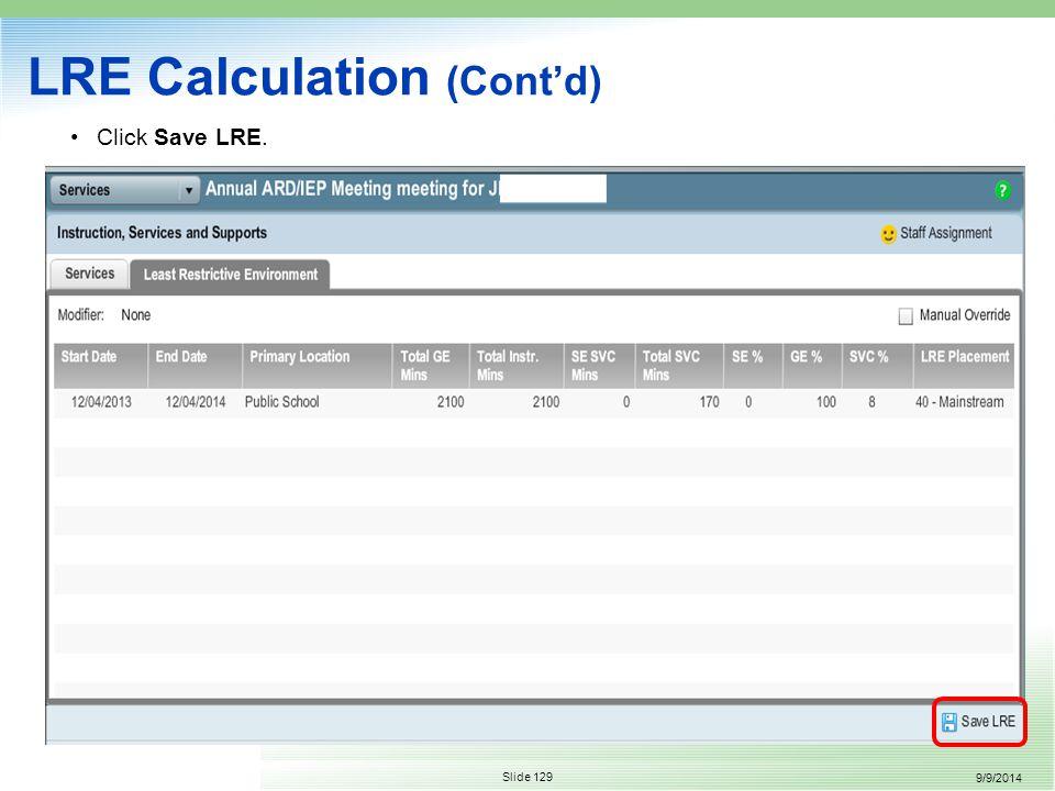 9/9/2014 Slide 129 LRE Calculation (Cont'd) Click Save LRE.