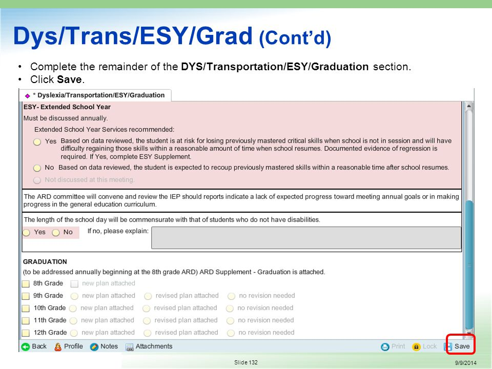 9/9/2014 Slide 132 Complete the remainder of the DYS/Transportation/ESY/Graduation section.