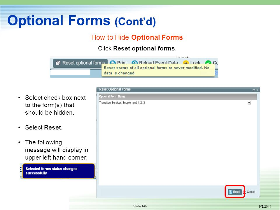 9/9/2014 Slide 145 Optional Forms (Cont'd) Click Reset optional forms.