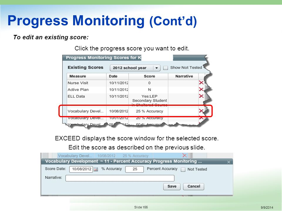 9/9/2014 Slide 155 Progress Monitoring (Cont'd) To edit an existing score: Click the progress score you want to edit.