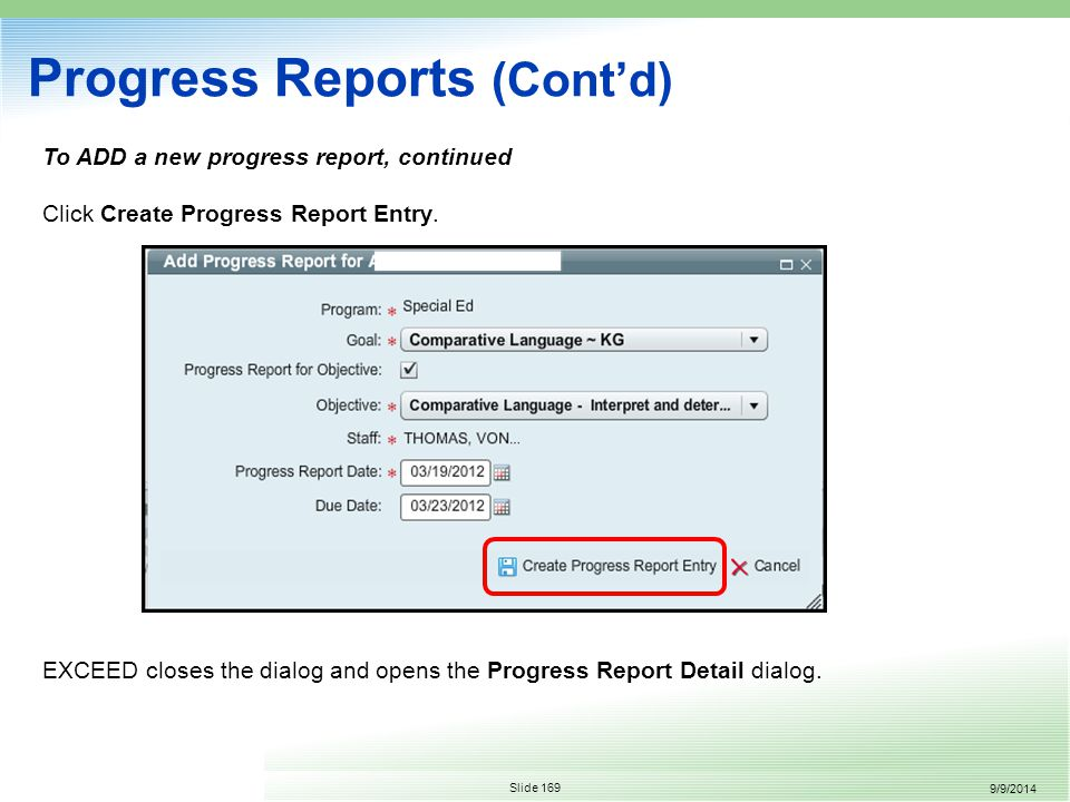 9/9/2014 Slide 169 Progress Reports (Cont'd) To ADD a new progress report, continued Click Create Progress Report Entry.