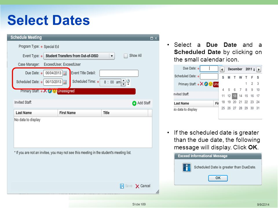 9/9/2014 Slide 189 Select a Due Date and a Scheduled Date by clicking on the small calendar icon.