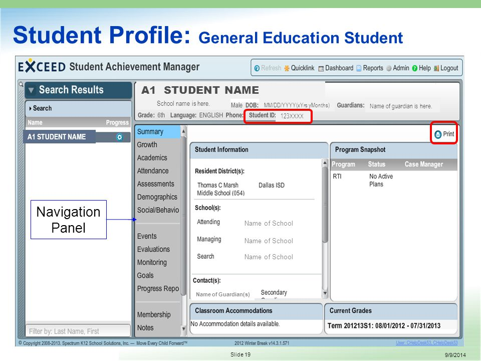9/9/2014 Slide 19 Student Profile: General Education Student Navigation Panel A1 STUDENT NAME School name is here.