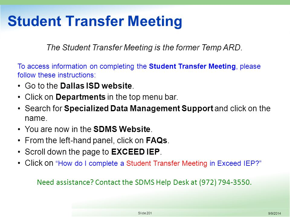 9/9/2014 Slide 201 The Student Transfer Meeting is the former Temp ARD.
